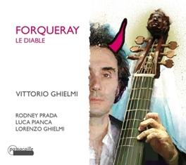 LE DIABLE VITTORIO GHIELMI/RODNEY PRADA/LUCA PIANCA A. FORQUERAY, CD