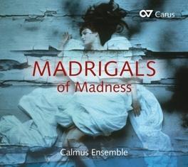 MADRIGALS OF MADNESS Calmus Ensemble Leipzig, CD