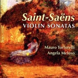 VIOLIN SONATAS MAURO TORTORELLI/ANGELA MELUSO SAINT-SAENS, C., CD