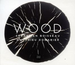 WOOD SEBASTIEN/MATTH BOISSEAU, Vinyl LP