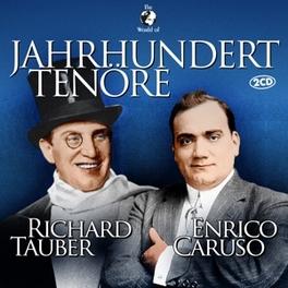JAHRHUNDERT TENORE ENRI CARUSO Richard Tauber, Enrico Caruso, RICHARD TAUBER, CD