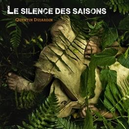 LE SILENCE DES SAISONS QUENTIN DUJARDIN, CD