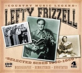 COUNTRY MUSIC LEGEND SELECTED SIDES 1950-59 LEFTY FRIZZELL, CD