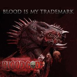 BLOOD IS MY TRADEMARK GATEFOLD SLEEVE, 500 NUMBERED UNITS BLOODGOD, Vinyl LP