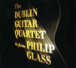 DUBLIN GUITAR QUARTET.. .. PLAYS PHILIP GLASS, CD