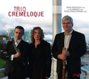 WORKS FOR PIANO, OBOE.. .. AND FAGOT/TRIO CREMELOQUE