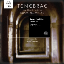 TENEBRAE CAPPELLA NOVA/TAVENER J. MACMILLAN, CD