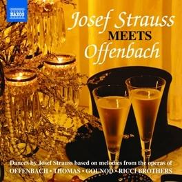 JOSEF STRAUSS MEETS.. .. OFFENBACH J. STRAUSS, CD