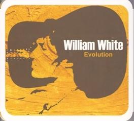 EVOLUTION WILLIAM WHITE, CD