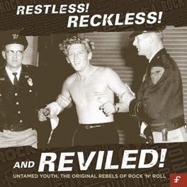 RESTLESS! RECKLESS! AND.. .. REVILED! UNTAMED YOUTH, THE ORIGINAL REBELS OF R&R V/A, CD