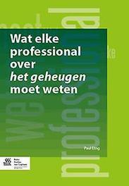 Wat elke professional over het geheugen moet weten P. A. T. M. Eling, Paperback