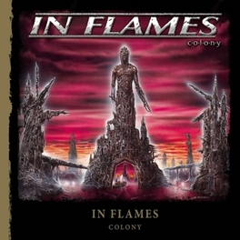 COLONY -REISSUE- 2014 IN FLAMES, CD