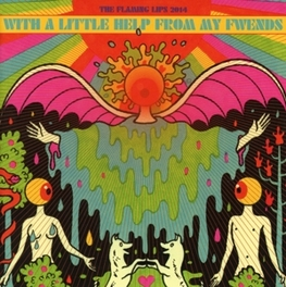 WITH A LITTLE HELP FROM.. .. MY FWENDS FLAMING LIPS, CD