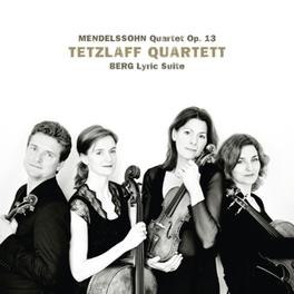 QUARTET OP.13/LYRIC SUITE TETZLAFF QUARTET MENDELSSOHN/BERG, CD