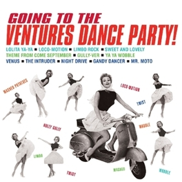 GOING TO THE VENTURES'.. .. DANCE PARTY! VENTURES, CD