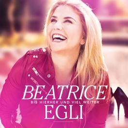 BIS HIERHER & VIEL WEITER Beatrice Egli, CD