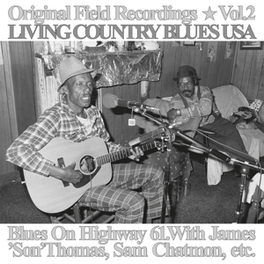 ORIGINAL FIELD RECORDINGS VOL.2 LIVING COUNTRY BLUES ON HIGHWAY 61, LP