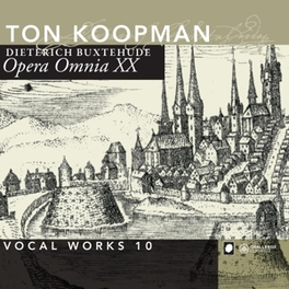OPERA OMNIA XX:VOCAL.. AMSTERDAM BAROQUE ORCHESTRA & CHOIR/TON KOOPMAN D. BUXTEHUDE, CD