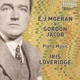 PIANO MUSIC IRIS LOVERIDGE, PIANO Audio CD, MOERAN/JACOB, CD