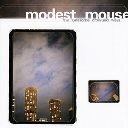 LONESOME CROWDED WEST MODEST MOUSE, LP