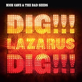 DIG LAZARUS DIG! CAVE, NICK & BAD SEEDS, LP