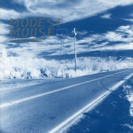 THIS IS A LONG DRIVE.. .. FOR SOMEONE WITH NOTHING TO TALK ABOUT MODEST MOUSE, LP