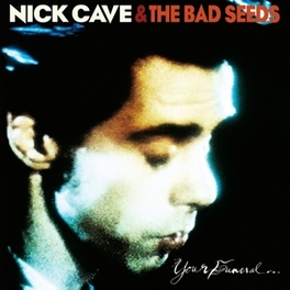 YOUR FUNERAL... MY TRIAL CAVE, NICK & BAD SEEDS, LP