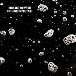 NOTHING IMPORTANT RICHARD DAWSON, LP