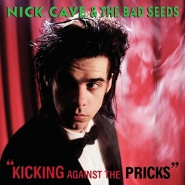KICKING AGAINST THE PRICK CAVE, NICK & BAD SEEDS, LP