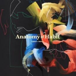 CIPHERS AXIOMS ANATOMY OF HABIT, Vinyl LP