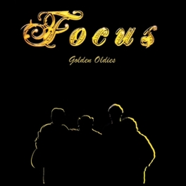 GOLDEN OLDIES FOCUS HAS RE-RECORDED A SELECTION OF SONGS! FOCUS, LP