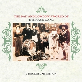 BAD AND.. -DELUXE- .. LOWDOWN WORLD OF KANE GANG, CD