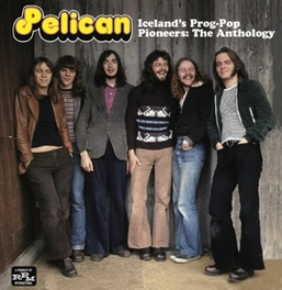 ICELAND'S PROG-POP.. .. PIONEERS: THE ANTHOLOGY PELICAN, CD