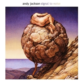 SIGNAL TO NOISE NEW ALBUM BY PINK FLOYD ENGINEER & CO-PRODUCER ANDY JACKSON, CD