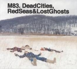 DEAD CITIES, RED SEAS AND AND LOST GHOSTS M83, CD