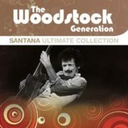 WOODSTOCK GENERATION ULTIMATE COLLECTION SANTANA, CD