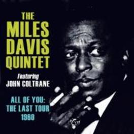ALL OF YOU: THE LAST.. .. TOUR 1960, FT. JOHN COLTRANE, IN A CLAM STYLE BOX DAVIS, MILES -QUINTET-, CD