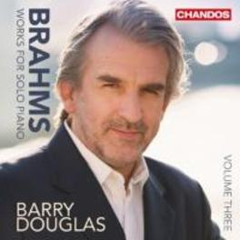 WORKS FOR SOLO PIANO 3 BARRY DOUGLAS J. BRAHMS, CD