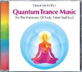 QUANTUM TRANCE MUSIC For the Harmony of Body, Mind and Soul, Fröller Dorothée, CD