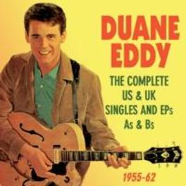 COMPLETE US & UK.. .. SINGLES & EPS AS & BS 1955-62 DUANE EDDY, CD