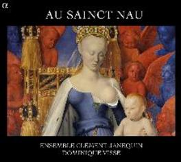 AU SAINCT NAU TRIO MUSICA HUMANA/DOMINIQUE VISSE Ensemble Clement Janequin, CD