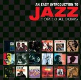 EASY INTRODUCTION TO JAZZ TOP 18 JAZZ ALBUMS /CLAMSHEL BOX/RM./20PG. BOOKLET V/A, CD