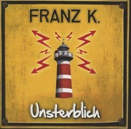 UNSTERBLICH FRANZ K., CD