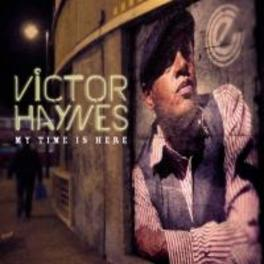 MY TIME IS HERE VICTOR HAYNES, CD