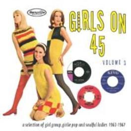 GIRLS ON 45 VOL. 3 26 GIRL GROUPS, GIRLIE POP & SOULFUL LADIES FROM 63-67 V/A, CD