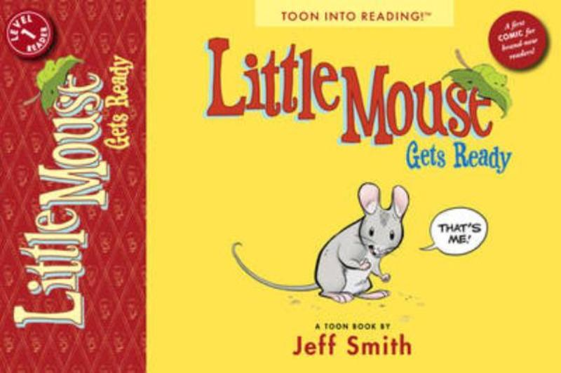 Little Mouse Gets Ready Toon Level 1, Smith, Jeff, Paperback