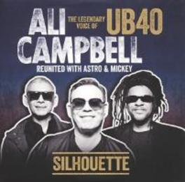 SILHOUETTE (THE LEGENDARY VOICE OF UB40 REUNITED W/ASTRO & MICKEY) ALI CAMPBELL, CD