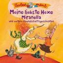 MEINE LIEBSTE HEXE.. .. MIRANELLA U.A FREUNDSCHAFSGESCHICHTEN // VORLESEMAUS
