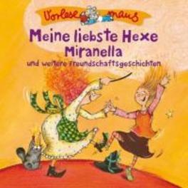 MEINE LIEBSTE HEXE.. .. MIRANELLA U.A FREUNDSCHAFSGESCHICHTEN // VORLESEMAUS AUDIOBOOK, CD
