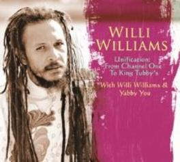 UNIFICATION: FROM CHANNEL ONE WILLI WILLIAMS, CD